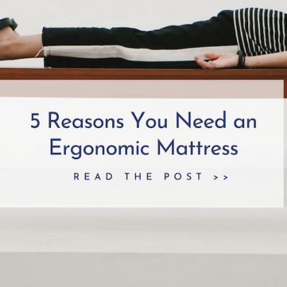 Do You Need An Ergonomic Mattress?