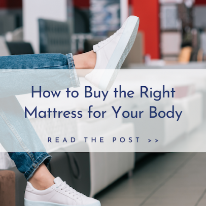 How to Buy the Right Mattress for Your Body